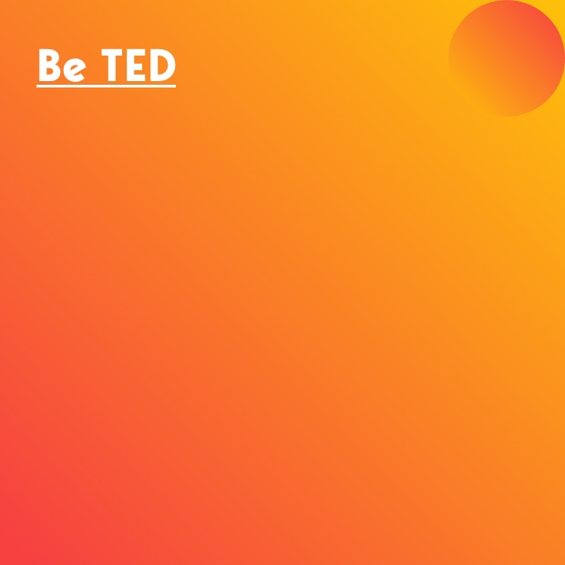 Be TED