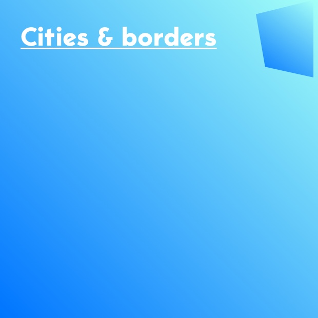 CITIES & BORDERS